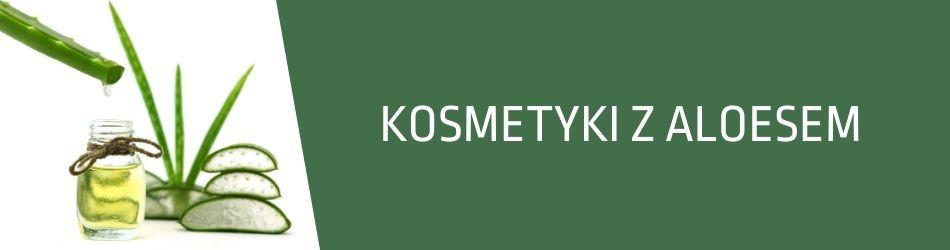 ▷ Naturalne kosmetyki z aloesem | FitoUroda.pl - drogeria naturalna